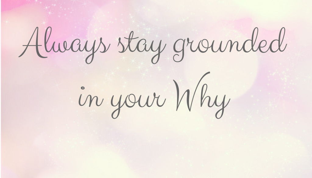 Stay Rooted In Your Why